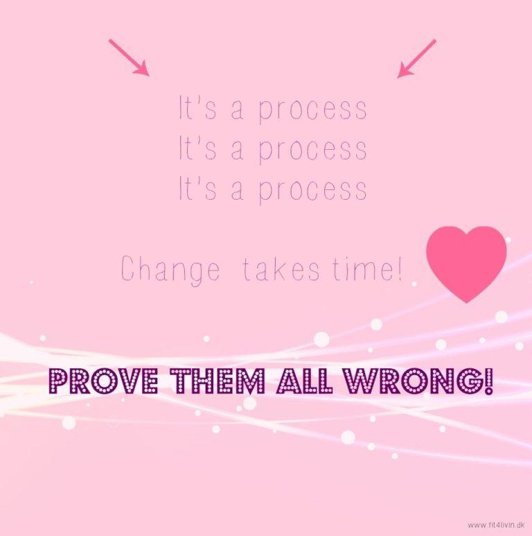 Det er en proces.. 17