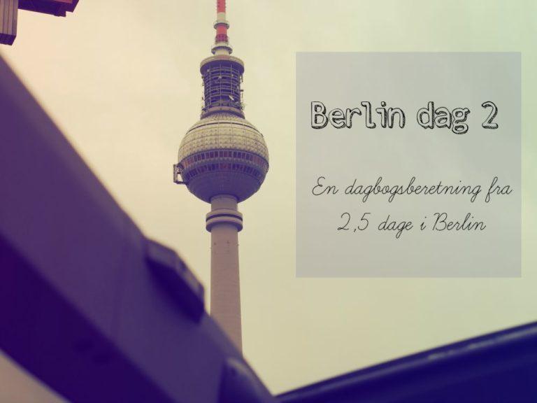 Berlin dagbog dag 2 5